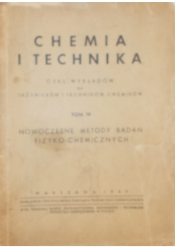 Chemia i technika  Tom IV, 1949r