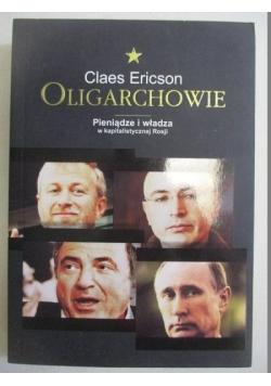 Ericson Claes - Oligarchowie Pieniądze i władza w kapitalistycznej Rosji, NOWA