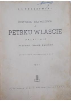Historia prawdziwa o Petrku Właście, Tom I. 1928 r.