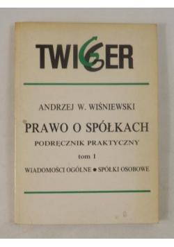 Wiśniewski Andrzej W. - Prawo o spółkach, Tom I