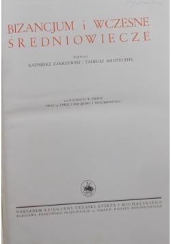 Wielka Historja Powszechna. Bizancjum i wczesne średniowiecze, Tom IV, cz. I, 1938r.
