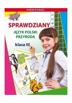Sprawdziany J.polski, Przyroda klasa 3