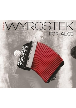 For Alice - Marcin Wyrostek CD