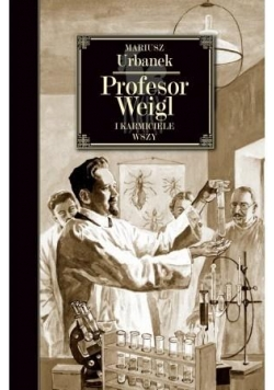 Profesor Weigl i karmiciele wszy