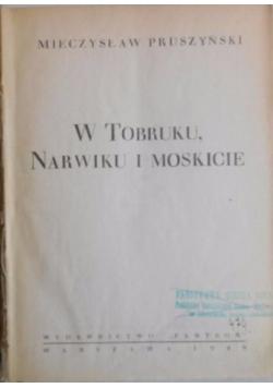 W Tobruku, w Narwiku i w Moskicie, 1948 r.