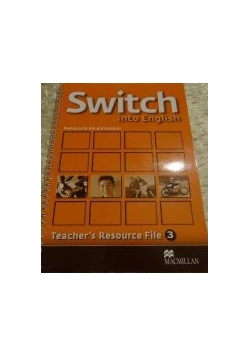 Switch into English. Teacher's resource file 3