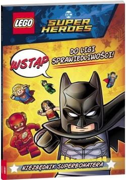 LEGO DC Comics Super Heroes. Wstąp do ligi sprawiedliwości. Niezbędnik Superbohatera