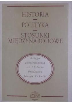 Historia. Polityka. Stosunki międzynarodowe