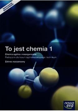 To jest chemia 1 Chemia ogólna i nieorganiczna Podręcznik wieloletni z dostępem do e-testów Zakres rozszerzony