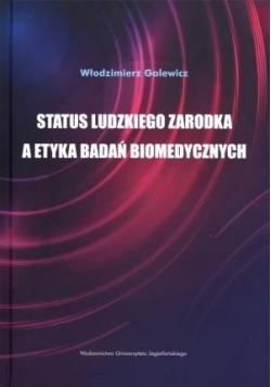 Status ludzkiego zarodka a etyka badań biomedyczny