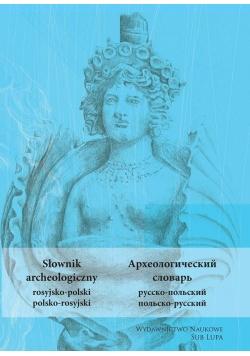 Słownik archeologiczny rosyjsko-polski polsko-ros
