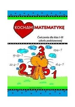 Kocham matematykę. Ćwiczenia dla klas 1-3