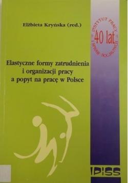 Elastyczne formy zatrudnienia i organizacji pracy a popyt na prace w Polsce