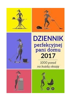 Dziennik perfekcyjnej pani domu 2017