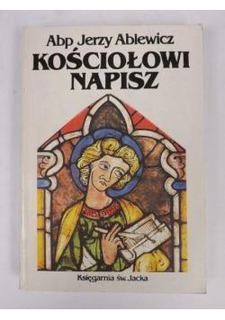 Ablewicz Jerzy - Kościołowi napisz
