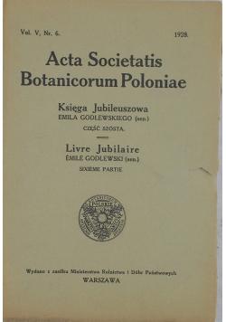 Acta Societatis Botanicorum Poloniae,  vol. V, nr.6, 1928 r.