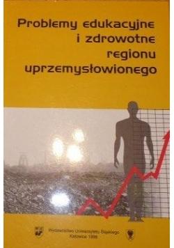 Problemy edukacyjne i zdrowotne regionu uprzemysłowionego