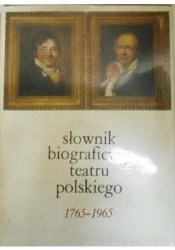 Słownik biograficzny teatru polskiego 1765-1965