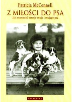 Z miłości do psa - Patricia McConnell