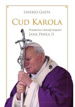 Cud Karola. Świadectwa i dowody świętości JP II