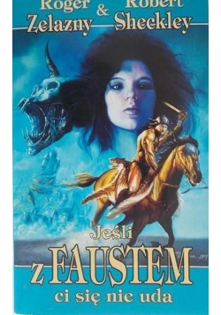 Jeśli z Faustem ci się nie uda