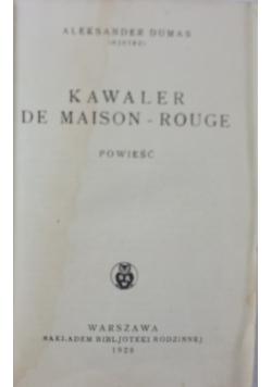 Kawaler de maison rouge, 1928r