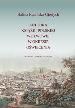 Kultura książki polskiej we Lwowie w okresie oświecenia