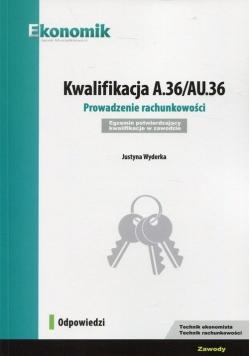 Kwalifikacja A.36/AU.36 Prowadzenie rachunkowości Egzamin potwierdzający kwalifikacje w zawodzie Odpowiedzi
