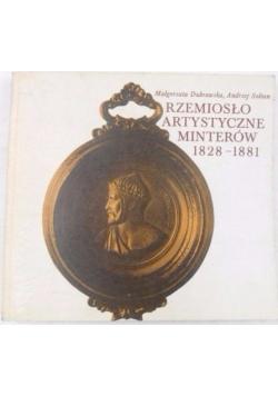 Rzemiosło artystyczne Minterów 1828-1881