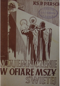 Wtajemniczenie w ofiarę mszy świętej w duchu odnowienia liturgicznego, 1947r.