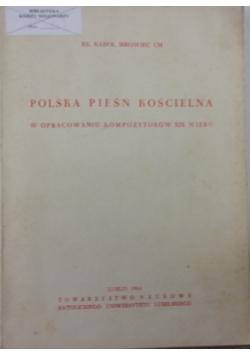 Polska pieśń kościelna w opracowaniu kompozytorów XIX wieku