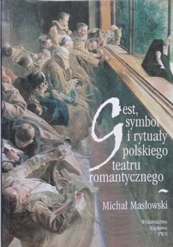 Gest, symbol i rytuały polskiego teatru romantycznego
