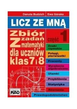 Licz ze mną. Zbiór zadań z mat. klas 7 i 8 cz. 1