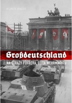 Grossdeutschland. Na straży Fuhrera