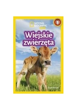National Geographic Kids.Wiejskie zwierzęta