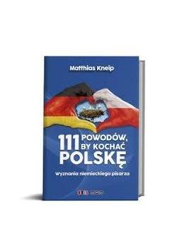 Matthias Kneip 111 powodów, by pokochać Polskę