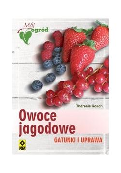 Owoce jagodowe Gatunki i uprawa