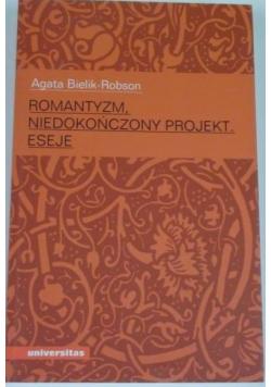 Romantyzm, niedokończony projekt. Eseje