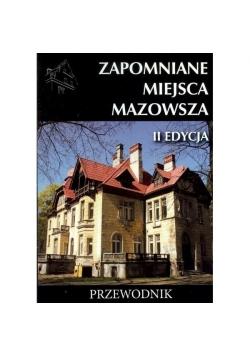 Zapomniane miejsca Mazowsza. Przewodnik, II edycja