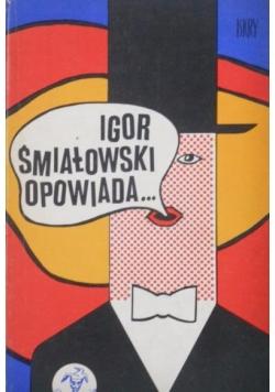 Igor Śmiałowski opowiada