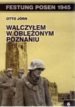 Festung Posen 1945. Walczyłem w oblężonym...
