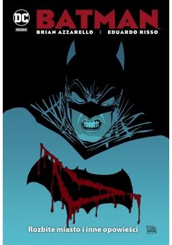 Batman Rozbite miasto i inne opowieści