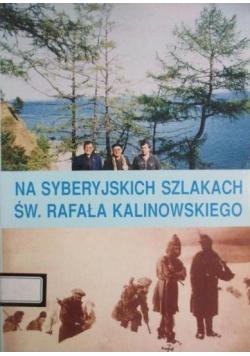 Na syberyjskich szlakach św. Rafała Kalinowskiego