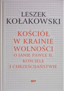 Kołakowski Leszek - Kościół w krainie wolności