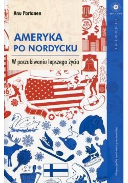 Ameryka po nordycku W poszukiwaniu lepszego życia