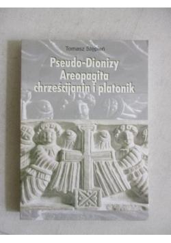 Pseudo-Dionizy Areopagita. Chrześcijanin i platonik