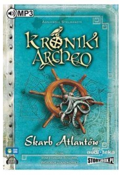 Kroniki Archeo T.2 Skarb Atlantów audiobook