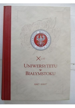 X lat Uniwersytetu w Białymstoku
