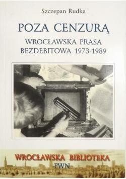 Poza cenzurą. Wrocławska prasa bezdebitowa 1973-1989