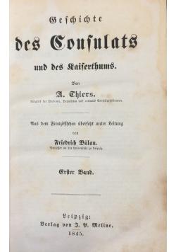 Geschichte des Consulats und des Kaiserthums,  t.1, 1845r.